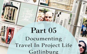 Larkindesign Documenting Travel in Project Life | Part 04 Gatlinburg Final Layout ft. Ali Edwards Travel Kit!!