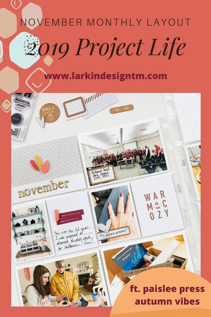 Larkindesign Project Life 2019   November Monthly Layout ft Paislee Press Autumn Vibes