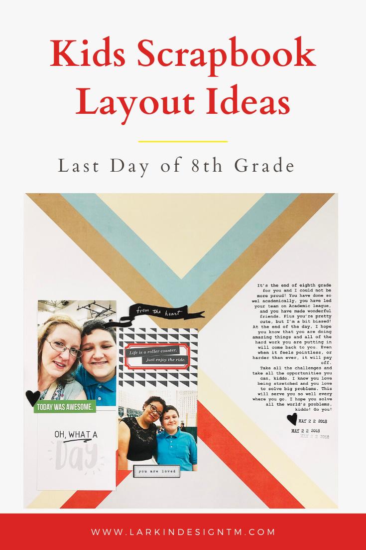Larkindesign Kids Scrapbook Albums Project | Nick Edition | Eighth Grade Graduation